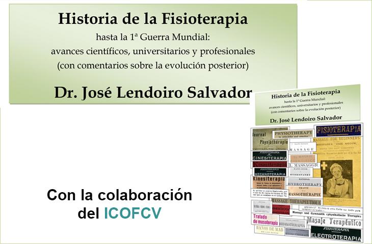"""José Lendoiro publica una gran obra sobre """"Historia  de la Fisioterapia hasta la primera Guerra Mundial"""" - Colegio Fisioterapeutas CV"""